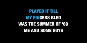 Bryan Adams - Summer of 69 Karaoke 02